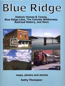 Blue Ridge - Historic Homes & Towns, Blue Ridge Lake, The Cohutta Wilderness, Railroad History and more